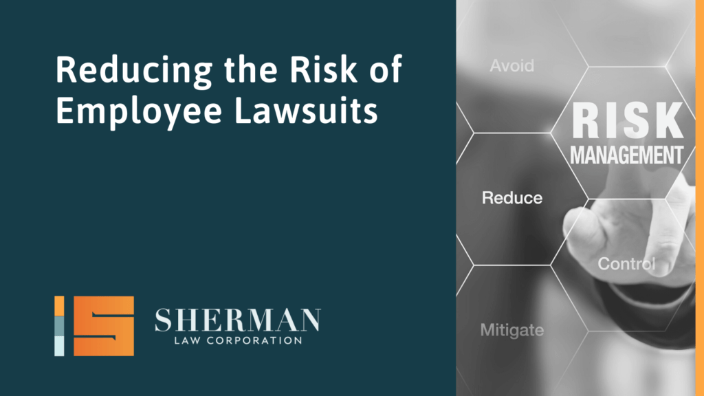 Reducing the Risk of Employee Lawsuits- A Brief Case Study - sherman law corporation