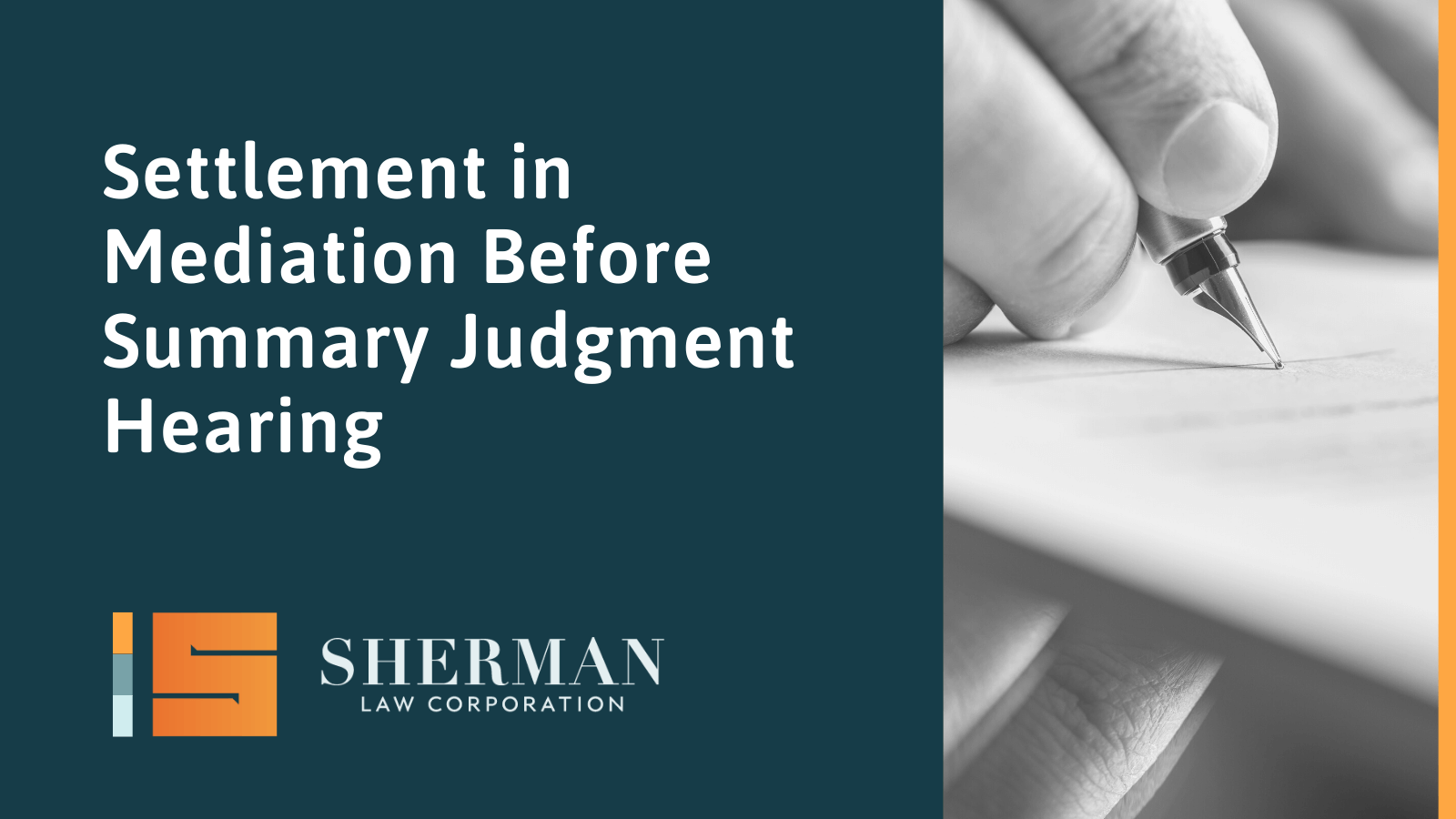 Settlement in Mediation Before Summary Judgment Hearing- sherman law corporation
