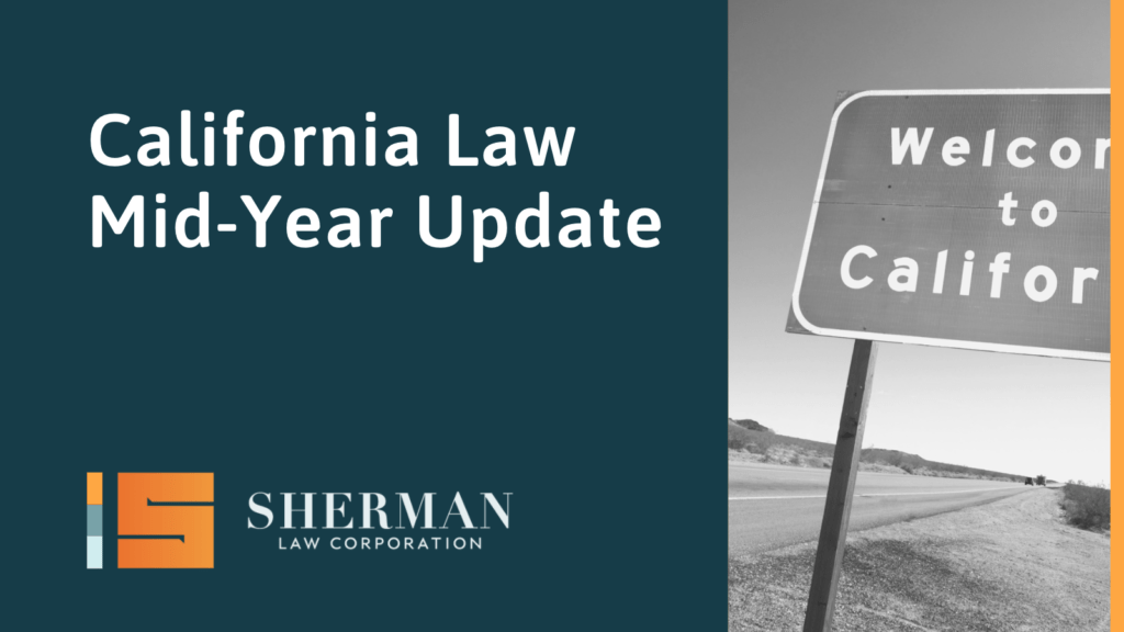 California Law Mid-Year Update - sherman law corporation